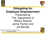 Delegating for  Employee Empowerment Presented by  The  Department of  Military Science
