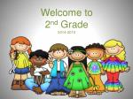 Welcome to 2 nd Grade 2014-2015