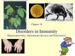 Disorders in Immunity Hypersensitivities, Autoimmune diseases and Deficiencies