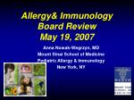 Allerg y& Immunology Board Review May 19, 2007