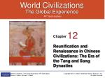 Reunification and Renaissance in Chinese Civilizations: The Era of the Tang and Song Dynasties