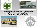 Emergency Vehicle Operator's Course – 2010 Edition