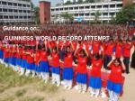 Guidance on:  GUINNESS WORLD RECORD ATTEMPT Contributed by: Unilever