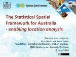 The Statistical Spatial Framework for Australia - enabling location analysis