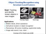 Object Tracking/Recognition using Invariant Local Features