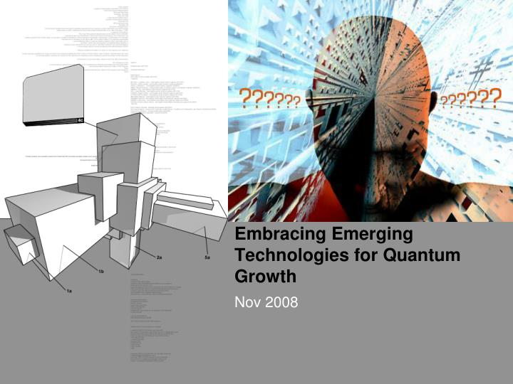 embracing emerging technologies for quantum growth n.