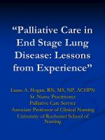 """Palliative Care in End Stage Lung Disease: Lessons from Experience"""