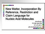 New Matter, Incorporation By Reference, Restriction and Claim Language for Nucleic Acid Molecules