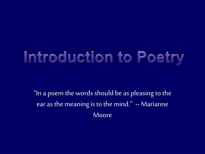 in a poem the words should be as pleasing to the ear as the meaning is to the mind marianne moore n.