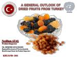 A GENERAL OUTLOOK OF DRIED FRUITS FROM TURKEY