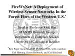FireWxNet: A Deployment of Wireless Sensor Networks In the Forest Fires of the Western U.S. *