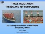 TRADE FACILITATION TRENDS AND KEY COMPONENTS