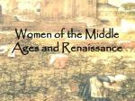 Women of the Middle Ages and Renaissance