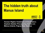 The hidden truth about Manus Island
