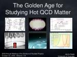 The Golden Age for Studying Hot QCD Matter