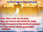 As We Come to You in Prayer