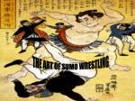 THE ART OF SUMO WRESTLING