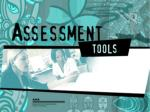 Assessment tools that