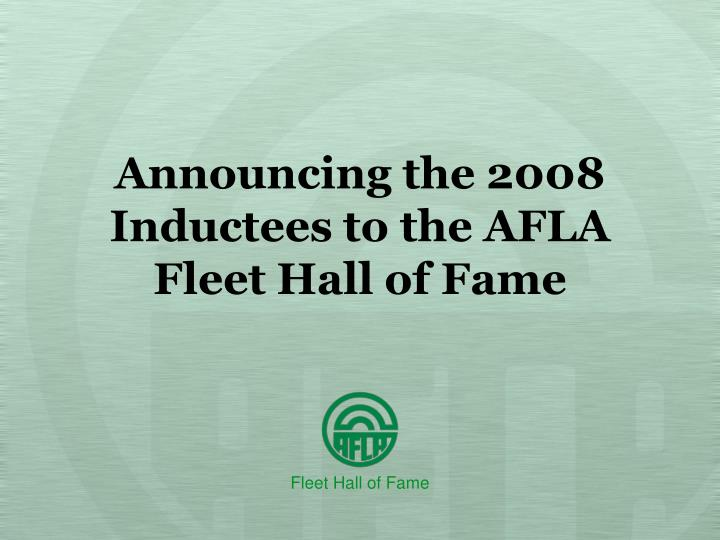 announcing the 2008 inductees to the afla fleet hall of fame n.