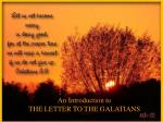 An Introduction to THE LETTER TO THE GALATIANS