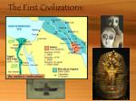 The First Civilizations: