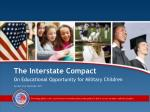 The Interstate Compact On Educational Opportunity for Military Children