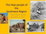 The Hopi people of the  Southwest Region