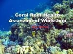 Coral Reef Health Assessment Workshop
