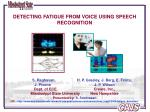 DETECTING FATIGUE FROM VOICE USING SPEECH RECOGNITION