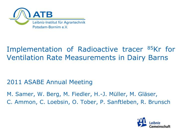 implementation of radioactive tracer 85 kr for ventilation rate measurements in dairy barns n.