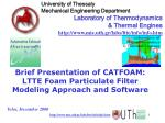 Brief  Presentation  of CATFOAM:  LTTE Foam Particulate Filter Modeling Approach and Software