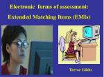 Electronic forms of assessment: Extended Matching Items (EMIs)
