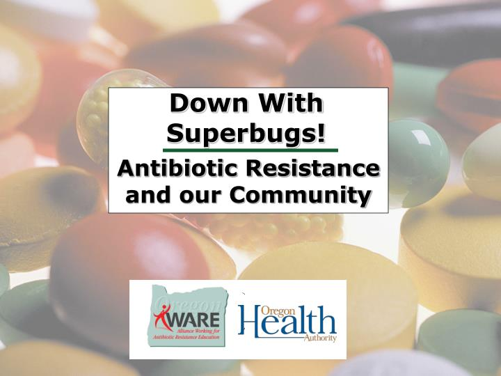 antibiotic resistance and our community n.