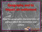 Geography and its Impact on settlement