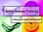 Better Answer Formula