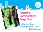 Reaching Communities: Stage One