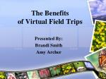 The Benefits  of Virtual Field Trips