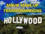 Movie Make-Up  Transformations