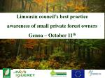Limousin council's best practice awareness of small private forest owners Genoa – October 11 th