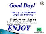 This is your 30-Second  Employer Training: Employment Basics