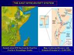 Extends about 6500 Km from the Dead Sea (North) to Mozambique (South)