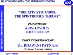 """"""" RELATIVISTIC CHIPS: THE SPINTRONICS THEORY """""""
