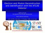 Electron and Photon Reconstruction and Identification with the ATLAS Detector