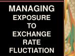 MANAGING  EXPOSURE  TO  EXCHANGE RATE  FLUCTIATION