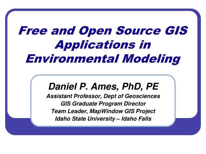 PPT - Free and Open Source GIS Applications in Environmental
