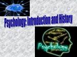 Psychology: Introduction and History