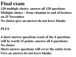 Final exam 120 multiple choice- answer all 120 questions
