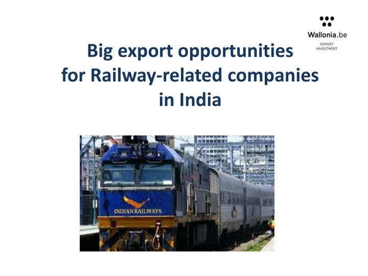 PPT - Big export opportunities for Railway-related companies