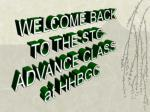 WELCOME BACK TO THE STC-  ADVANCE CLASS  at HHBGC