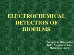 ELECTROCHEMICAL DETECTION OF BIOFILMS